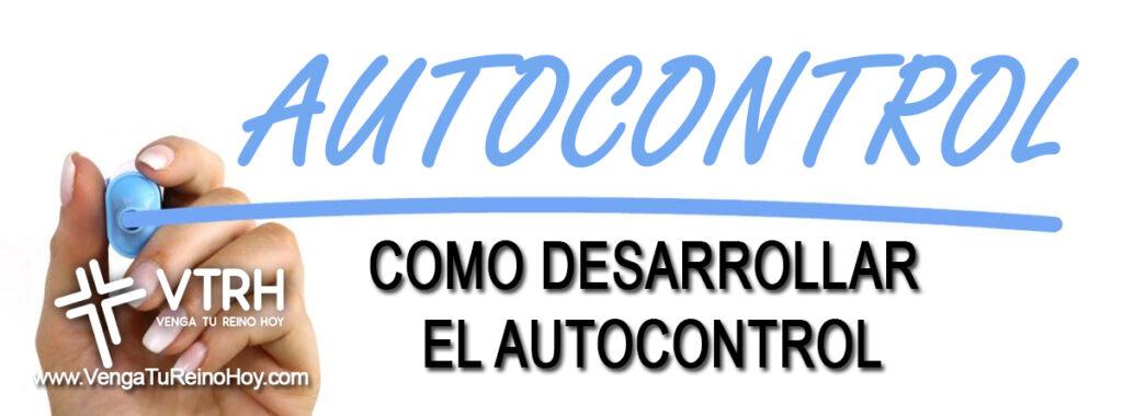 COMO DESARROLLAR EL AUTOCONTROL